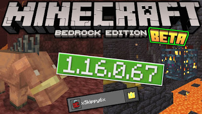 Minecraft BETA: BEDROCK 1.16.0.67 (XBOX ONE / WINDOWS 10 / ANDROID) Yenilikleri