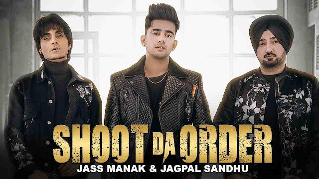 Shoot Da Order song Lyrics  - Jass Manak