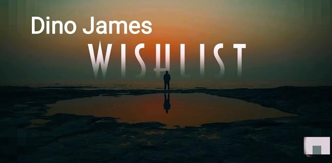 Dino James - WISHLIST Lyrics feat Kaprila
