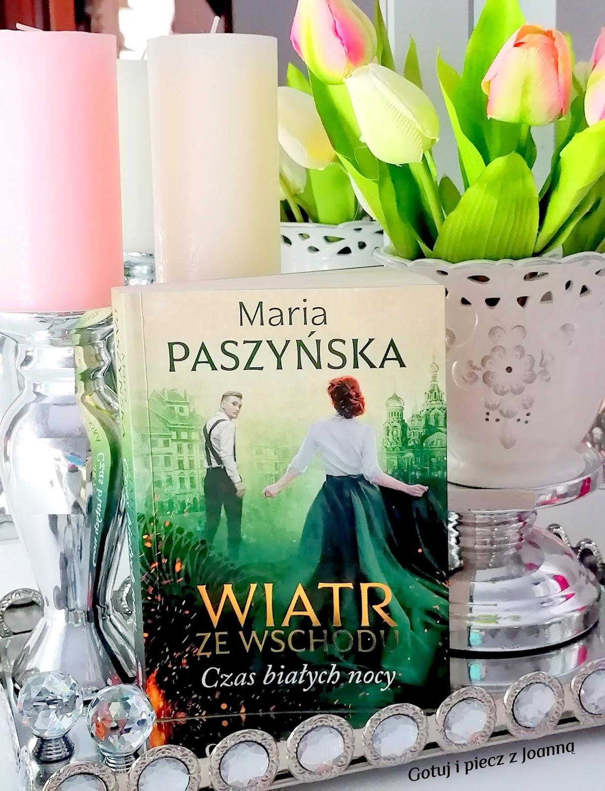 Wiatr ze wschodu, Czas białych nocy - Maria Paszyńska