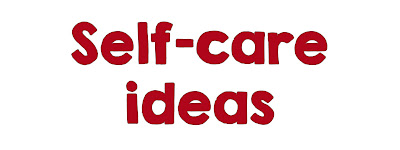 A list of self-care ideas to help when you are practicing social distancing.