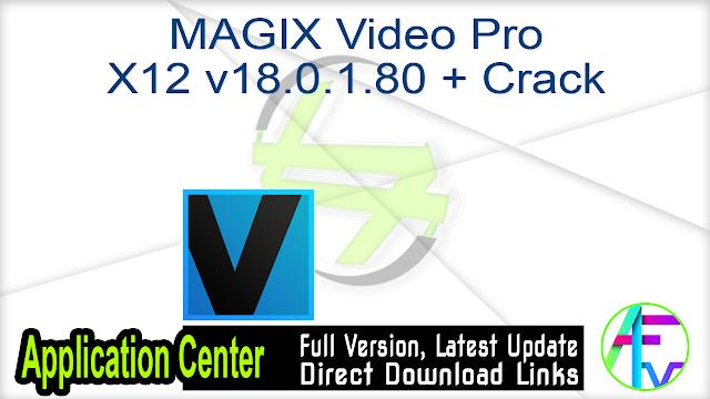 MAGIX Video Pro X12 v18.0.1.80 + Crack