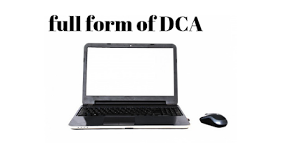 full form of dca, what is dca in computer, dca course