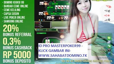 REGISTER ID PRO MASTERPOKER99 UNTUK GAME POKER DOMINO BANDARQQ BANDAR66 CEME CAPSA MENANG 99%