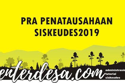 Pra Penatausahaan Siskeudes 2019
