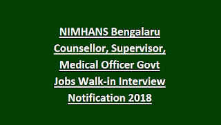 NIMHANS Bengalaru Counsellor, Supervisor, Medical Officer Govt Jobs Walk-in Interview Notification 2018