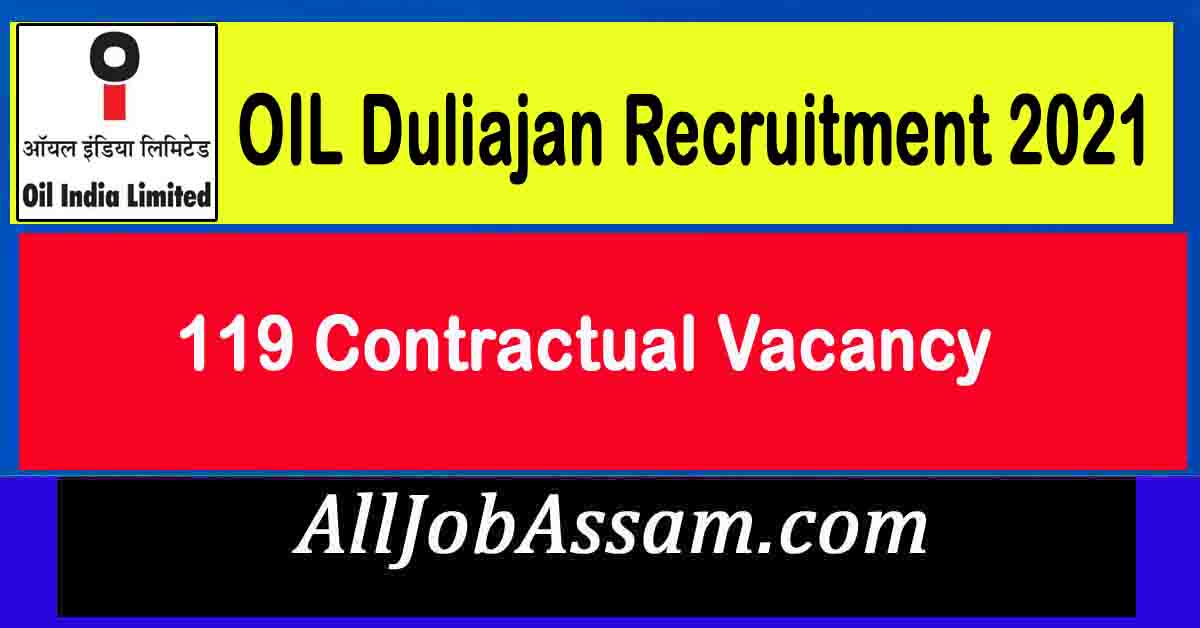 OIL Duliajan Recruitment 2021