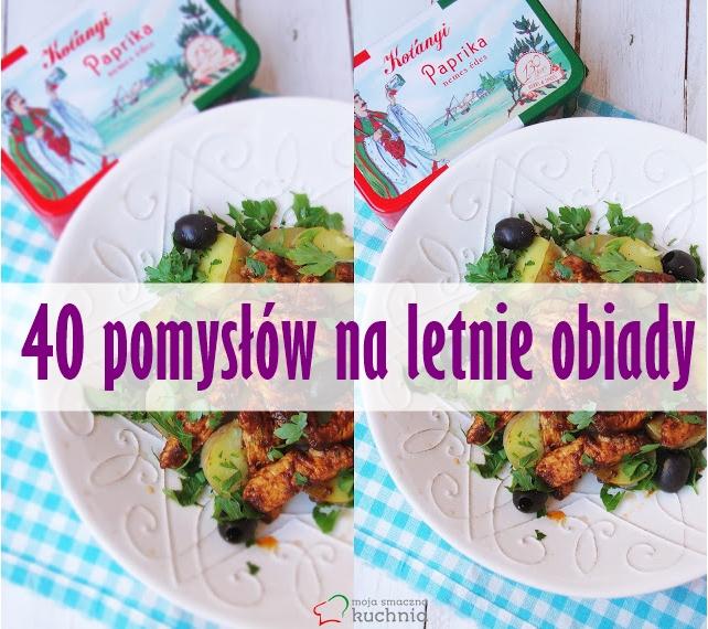 Moja Smaczna Kuchnia 40 Pomyslow Na Letnie Obiady