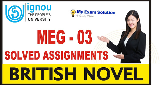 BRITISH NOVEL, meg 03, ignou solved assignments, british novel ignou, pride and prejudice, meg british novel,