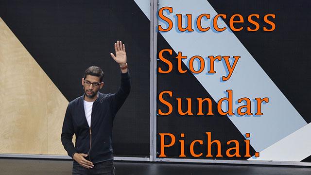 Sundar Pichai Success Story Biography