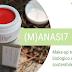 (M)ANASI7 - make-up NATURALE, biologico e SOSTENIBILE