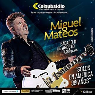 """MIGUEL MATEOS en concierto """"SOLOS EN AMÉRICA 30 AÑOS"""""""