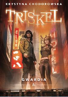 """""""Triskel. Gwardia"""" - Krystyna Chodorowska"""