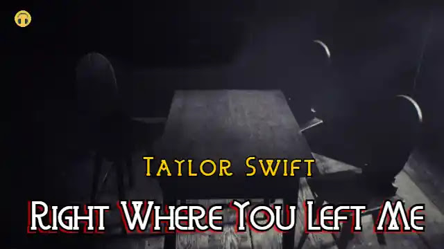 Right Where You Left Me (Lyrics) Taylor Swift | Lyrics Lover