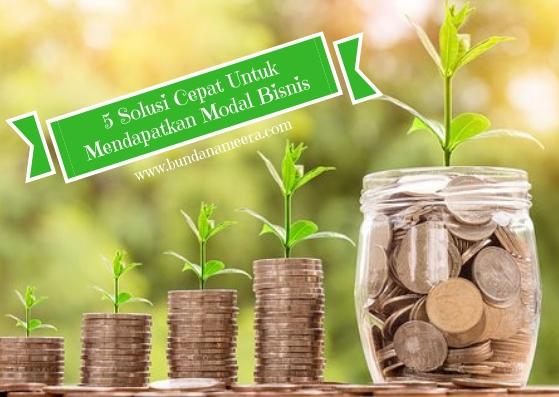 cara-saya-mendapatkan-modal-untuk bisnis, 5 Solusi Cepat Mendapatkan Modal Untuk Bisnis, Cara mudah untuk menjual rumah, Langkah jitu membangun bisnis idaman