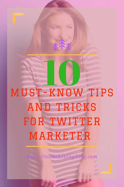10 Must-Know Tips and Tricks for Improving Twitter Marketing Strategies