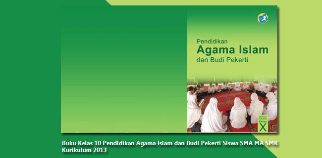 Buku Kelas 10 Pendidikan Agama Islam dan Budi Pekerti Siswa SMA MA SMK Kurikulum 2013