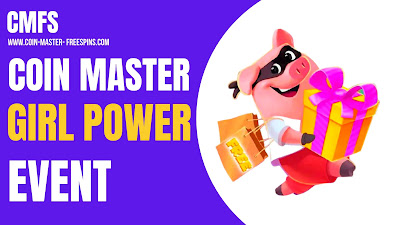 Coin Master The Girl Power Event.