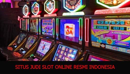 SITUS JUDI SLOT ONLINE RESMI INDONESIA