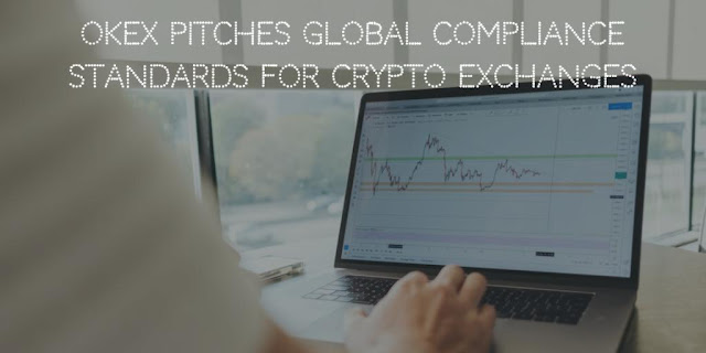 OKEx pitches Global Compliance Standards for Cryptocurrency Exchanges