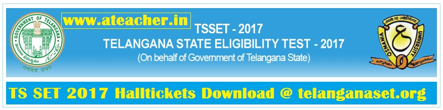 TS SET 2017 Halltickets,Download Telangana State Eligibility Test 2017 from telanganaset.org