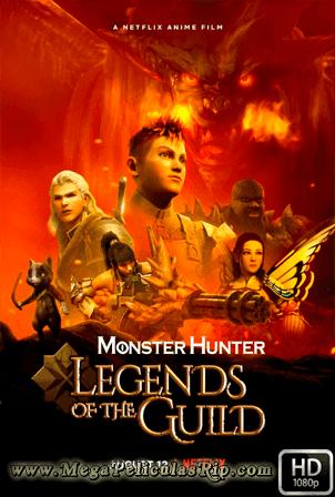Monster Hunter: Leyendas Del Gremio [1080p] [Latino-Ingles] [MEGA]