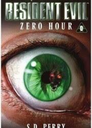 Resident Evil 0: Giờ Hành Động - S. D. Perry