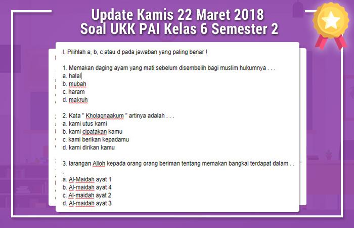 Update Kamis 22 Maret 2018 Soal UKK PAI Kelas 6 Semester 2