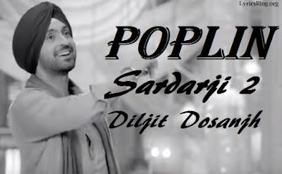 Poplin Lyrics - SardarJi 2 | Diljit Dosanjh