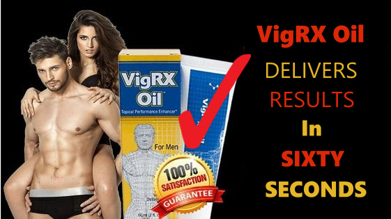 VigRx Oil Delivers Results in Minutes