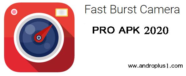 تطبيق Fast Burst Camera أسرع تطبيق تصوير مدفوع