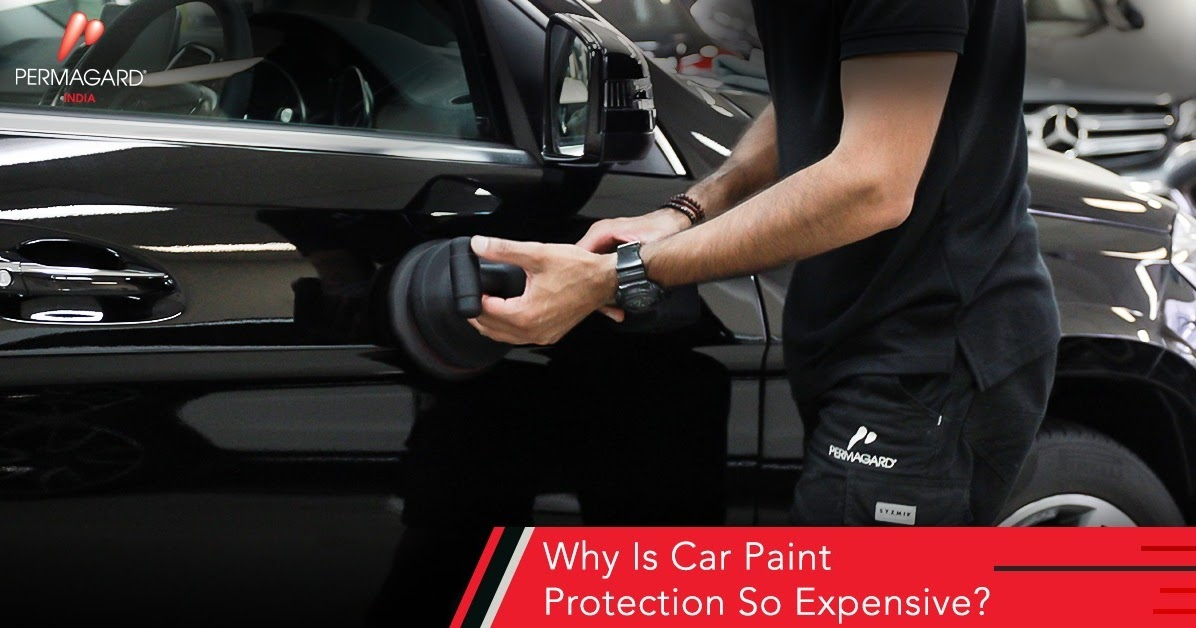 Why Car Paint Protection is so Expensive?