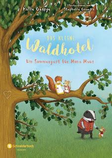 Ein Sommergast für Mona Maus ; Das kleine Waldhotel ; Kallie George ; Egmont Schneiderbuch