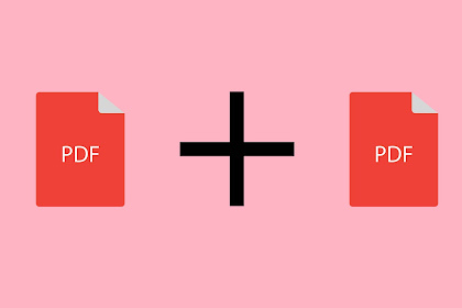 Cara Menggabungkan File PDF Online Gratis