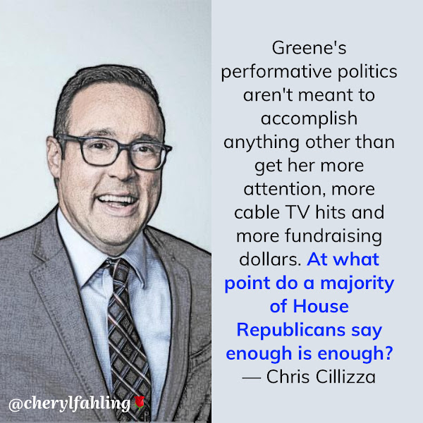 Greene's performative politics aren't meant to accomplish anything other than get her more attention, more cable TV hits and more fundraising dollars. At what point do a majority of House Republicans say enough is enough? — Chris Cillizza, CNN Editor-at-large