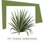 Lowongan Kerja PT Yucca Wiratama