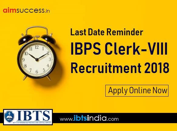 Last Date Reminder for IBPS Clerk 2018 - Apply Online Now