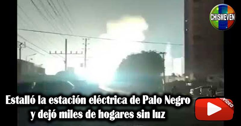Estalló la estación eléctrica de Palo negro y dejó miles de hogares sin luz