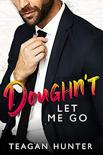 Doughn't Let Me Go by Teagan Hunter