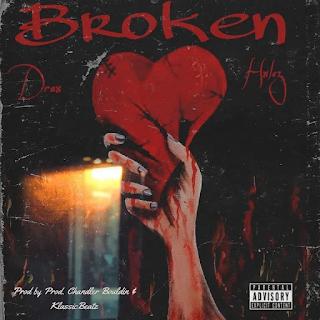 MUSIC: Drax ft. Hxlez – Broken