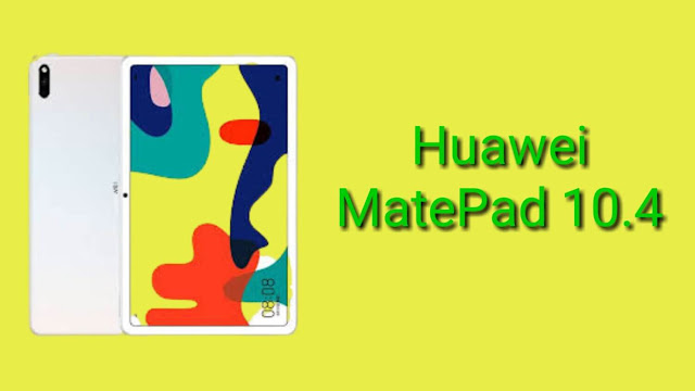 Huawei MatePad 10.4: Quick Review