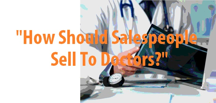 Salespeople sell to doctors
