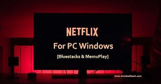 Netflix for PC Windows