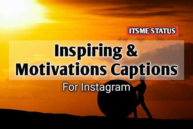Inspiring / Motivations Captions For Instagram