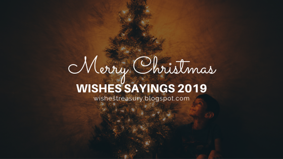 Merry Christmas Wishes Sayings 2019