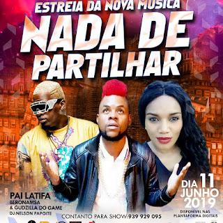 Pai Latifa Feat. Latisgrif Beronansa & Godzilla do Game - Nada de Partilhar