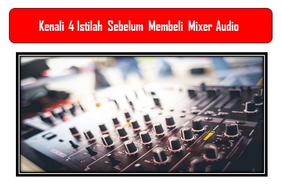 Istilah Mixer Audio