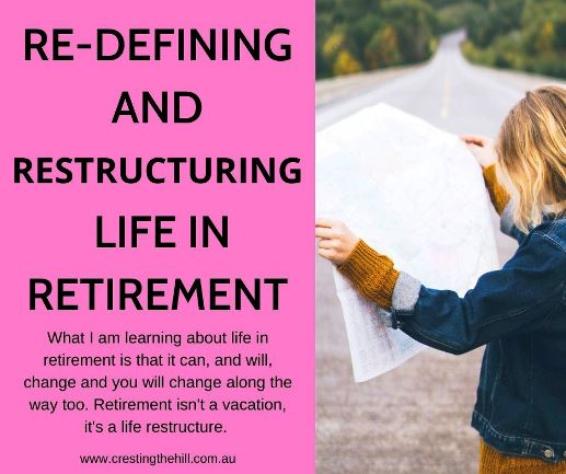What I am learning about life in retirement is that it can, and will, change and you will change along the way too. Retirement isn't a vacation, it's a life restructure. #retirement