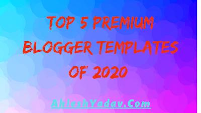 Top 5 Premium Blogger Templates of 2020