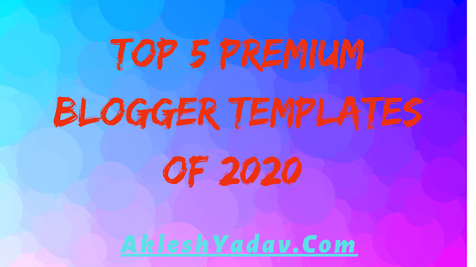 Top 5 Premium Blogger Templates of 2020 Free Download